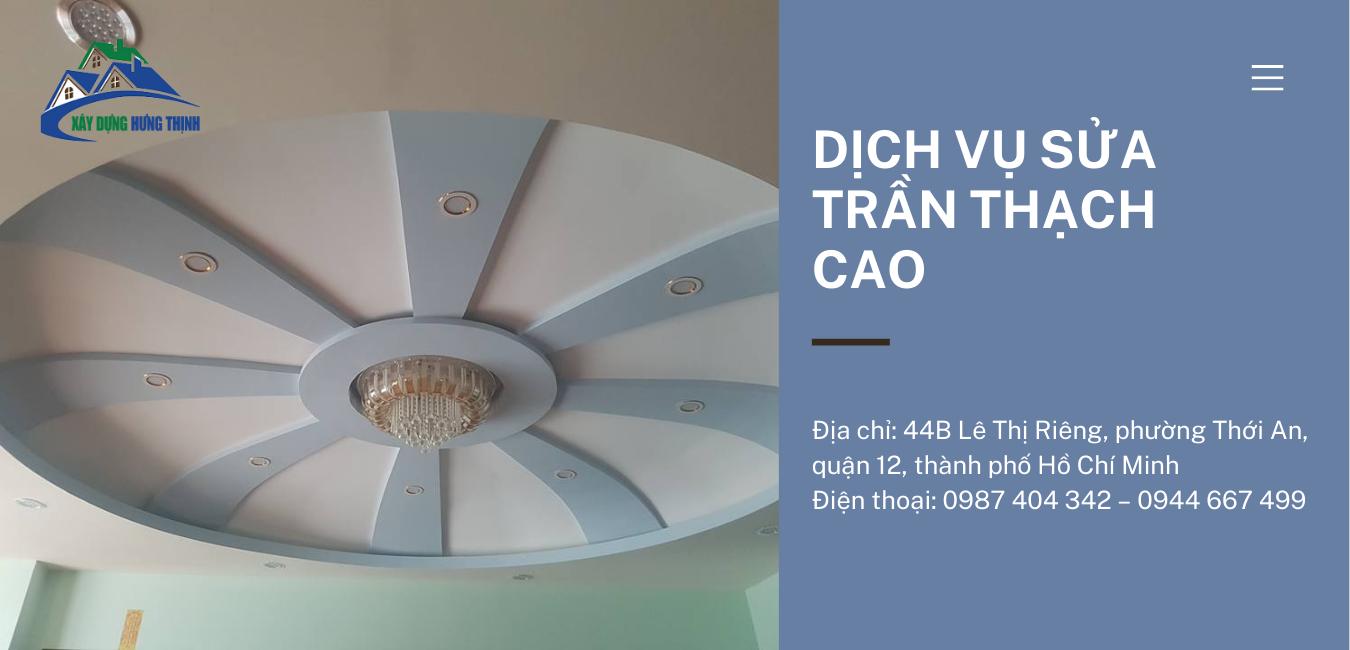 Xây Dựng Hưng Thịnh - đơn vị cung cấp dịch vụ sửa trần thạch cao chuyên nghiệp